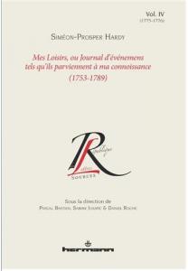 Mes Loisirs, ou Journal d'événements tels qu'ils parviennent à ma connaissance ( 1753-1789). Volume IV