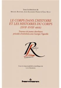Le corps dans l'histoire et les histoires du corps (XVIIe-XVIIIe siècle)