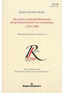 Mes loisirs, ou Journal d'événemens tels qu'ils parviennent à ma connoissance (1753-1789). Volume III (1773-1774)