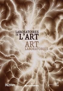 Laboratoires de l'art – Art Laboratories
