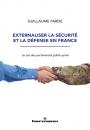 Externaliser la sécurité et la défense en France