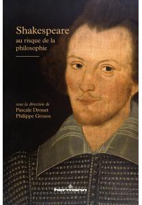 Shakespeare au risque de la philosophie