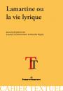 Lamartine ou la vie lyrique