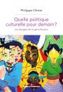 Quelle politique culturelle pour demain ?
