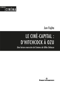Le Ciné-capital: D'Hitchcock à Ozu