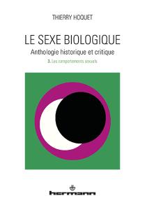 Le sexe biologique. Anthologie historique et critique. Volume 3