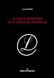 La valeur heuristique de la littérature numérique