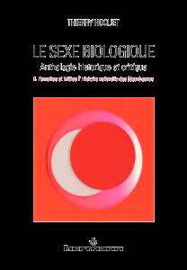 Le Sexe biologique. Anthologie historique et critique. Volume 1