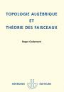 Topologie algébrique et Théorie des faisceaux