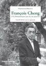 François Cheng. Un cheminement vers la vie ouvert