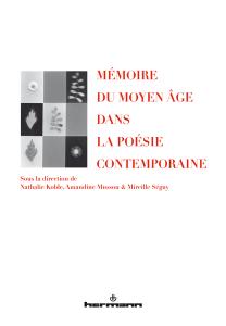Mémoire du Moyen Âge dans la poésie contemporaine