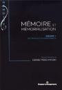 Mémoire et mémorialisation. Volume 1